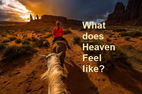 What does heaven feel like